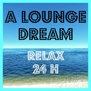 Радио A LOUNGE DREAM - Relax 24H Италия, Рим